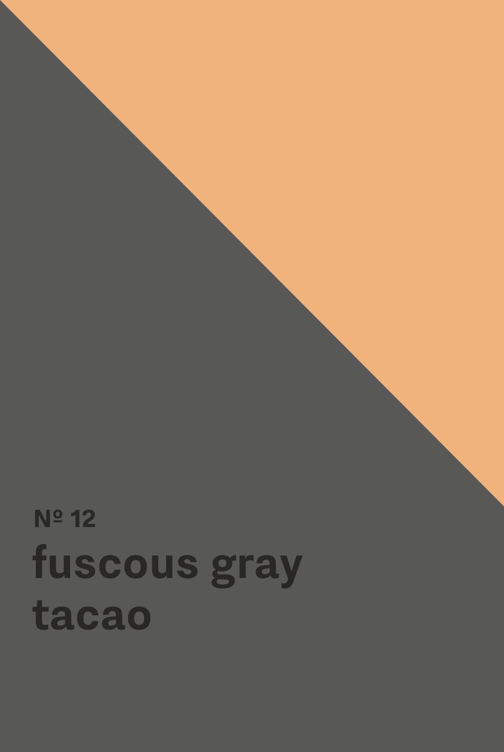 Fuscous Gray - Tacao